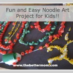 Noodle Art at The Better Mom