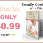 """Comfy Cooking with Kids"" 24 hour sale ends today! Only 99 cents!"