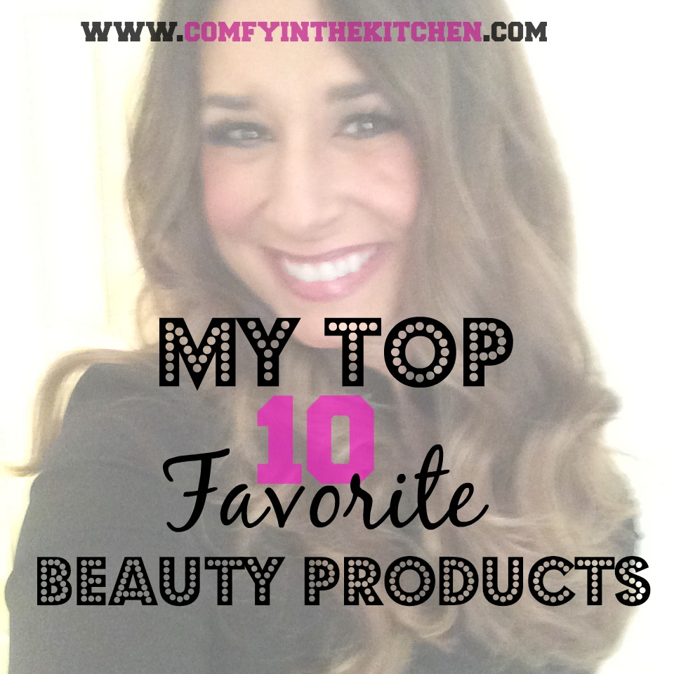 My Top 10 Favorite Beauty Products